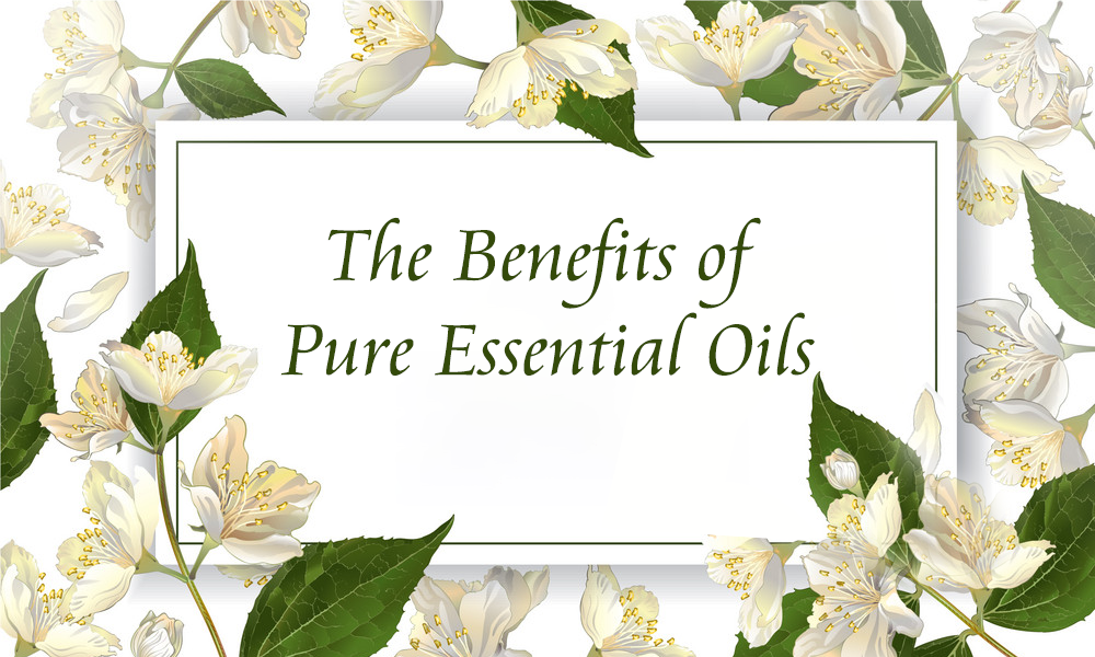 The Benefits of Pure Essential Oils
